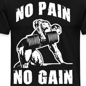 No Pain No Gain (Dumbbell Row) T-Shirts - Men's Premium T-Shirt