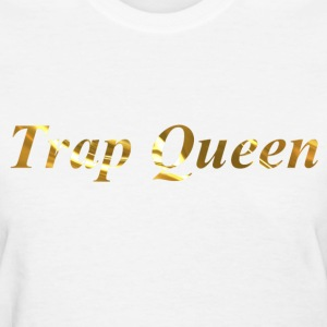 Trap Queen - Women's T-Shirt