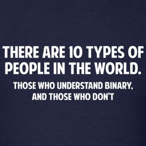 There Are 10 Types Of People In The World - Men's T-Shirt