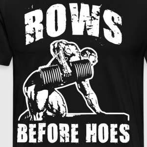 Rows Before Hoes T-Shirts - Men's Premium T-Shirt