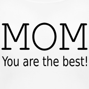 Mom you are the best ! Women's T-Shirts - Women's Maternity T-Shirt