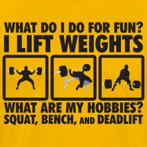 Squat, Bench Press, Deadlift are My Hobbies T-Shirts - Men's Premium T-Shirt