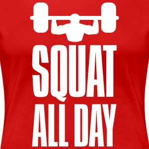 Funny Gym Squat All Day Women's T-Shirts - Women's Premium T-Shirt