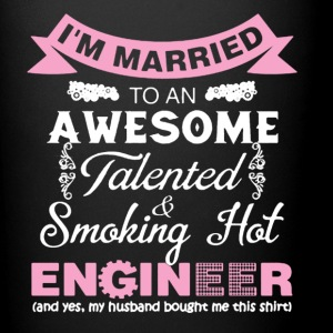 I Maried Awesome And Smoking Hot Engineer Husband - Full Color Mug