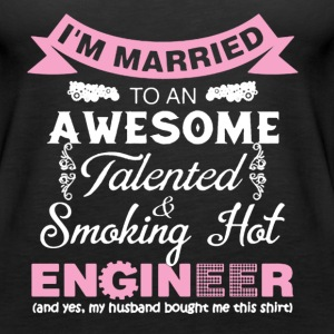 I Maried Awesome And Smoking Hot Engineer Husband - Women's Premium Tank Top