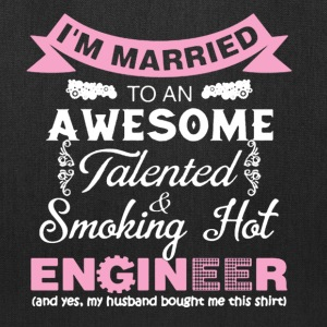 I Maried Awesome And Smoking Hot Engineer Husband - Tote Bag