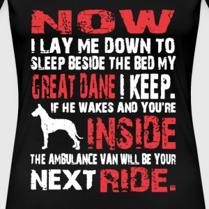 Beside My Bed Great Dane I Keep - Women's Premium T-Shirt