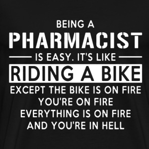 Being A PHARMACIST Is Easy Like Riding A Bike - Men's Premium T-Shirt