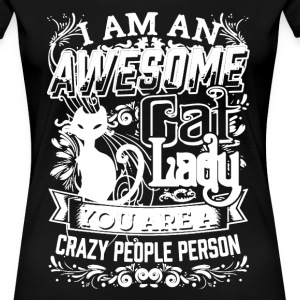 I Am An Awesome Cat Lady - Women's Premium T-Shirt
