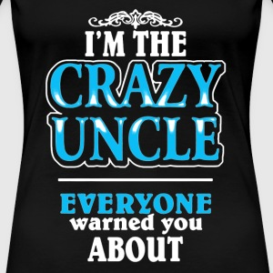CRAZY UNCLE - Women's Premium T-Shirt