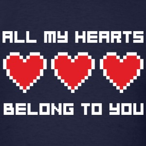 All My Hearts Belong To You - Men's T-Shirt