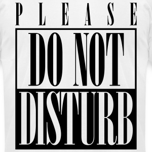 Please Do Not Disturb T-Shirts - Men's T-Shirt by American Apparel