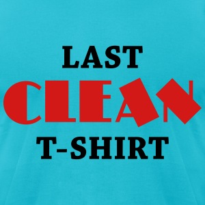 Last clean T-Shirt T-Shirts - Men's T-Shirt by American Apparel