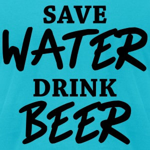 Save water, drink beer T-Shirts - Men's T-Shirt by American Apparel