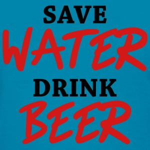 Save water, drink beer Women's T-Shirts - Women's T-Shirt