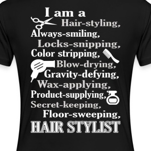 I am a Hair Stylist  - Women's Premium T-Shirt