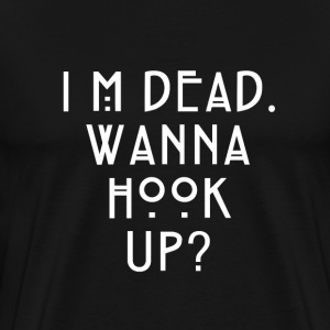 I'm Dead, Wanna Hook Up? - Men's Premium T-Shirt