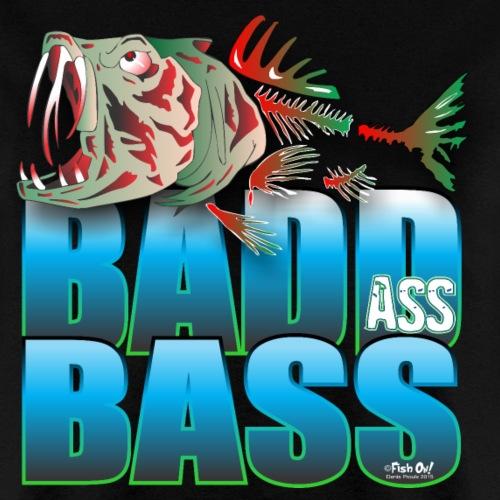BAD ASS BASS