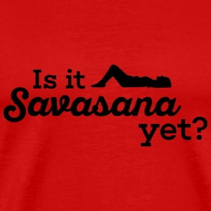 Yoga: Is it savasana yet T-Shirts - Men's Premium T-Shirt