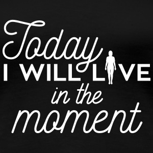 Yoga: Today I will live in the moment Women's T-Shirts - Women's Premium T-Shirt