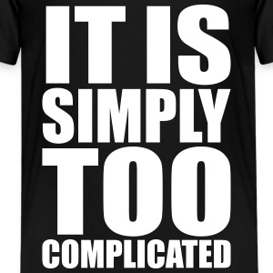 Simply Complicated Kids' Shirts - Kids' Premium T-Shirt