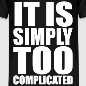 Simply Complicated Baby & Toddler Shirts - Toddler Premium T-Shirt