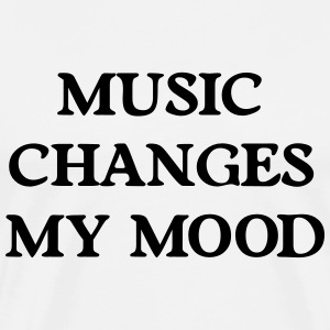 Music changes my Mood T-Shirts - Men's Premium T-Shirt
