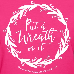 Put A Wreath On It - Women's Fuchsia and Black T-s - Women's T-Shirt