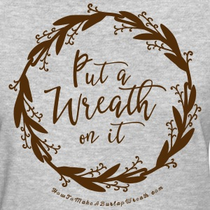 Put A Wreath On It - Women's Heather Gray and Choc - Women's T-Shirt