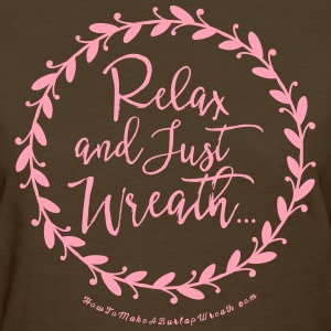 Relax and Just Wreath - Womens Brown Pink tshirt - Women's T-Shirt
