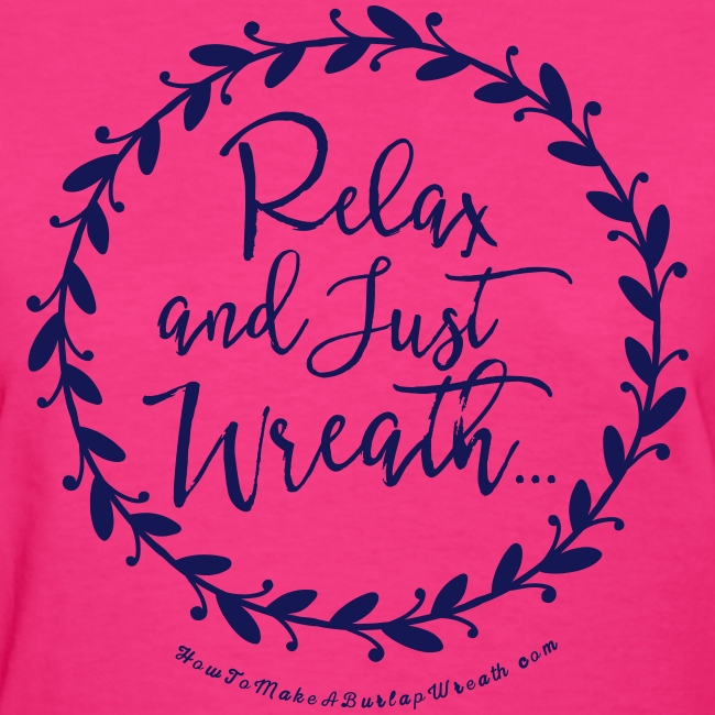 Relax and Just Wreath - Fuchsia and Navy T-shirt