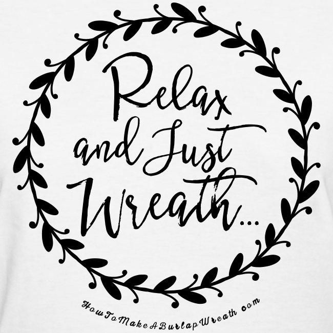 Wreath Love Shop By Howtomakeaburlapwreathcom Relax And Just