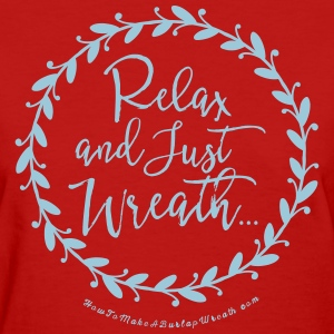 Relax and Just Wreath - Red and Powder Blue T-shir - Women's T-Shirt