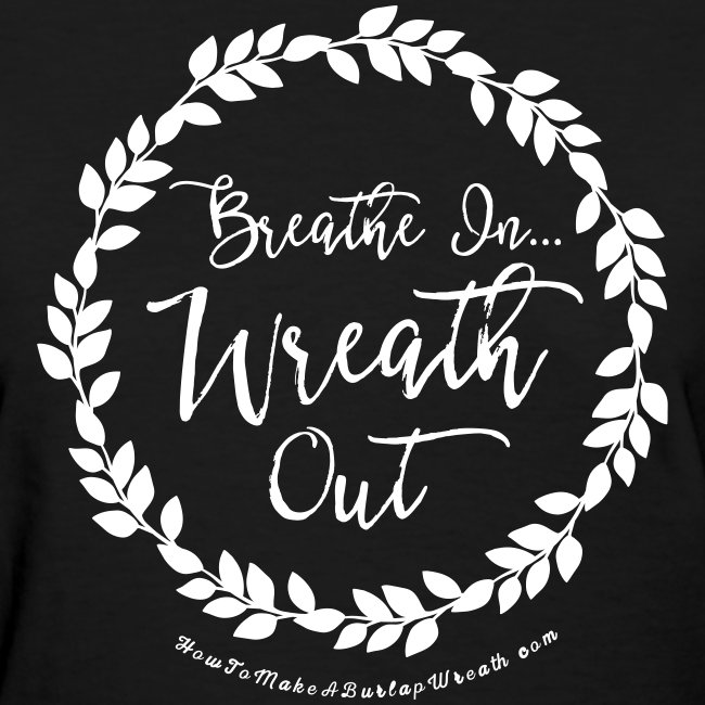 Breathe In Wreath Out - Dark Heather and White T-shirt