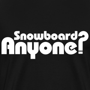 Snowboard Anyone? T-Shirts - Men's Premium T-Shirt