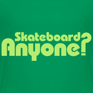Skateboard Anyone? Kids' Shirts - Kids' Premium T-Shirt