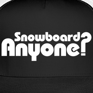 Snowboard Anyone? Caps - Trucker Cap
