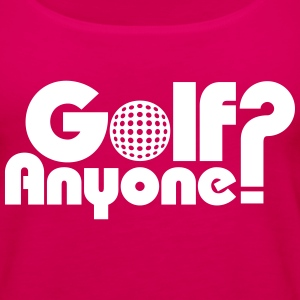 Golf Anyone? Tanks - Women's Premium Tank Top