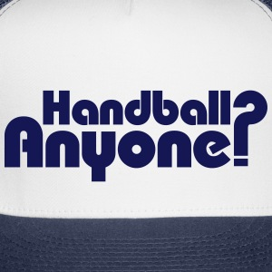 Handball Anyone? Caps - Trucker Cap
