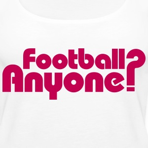 Football Anyone? Tanks - Women's Premium Tank Top