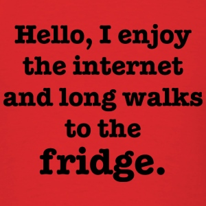 Hello, I Enjoy The Internet And Long Walks To The  - Men's T-Shirt