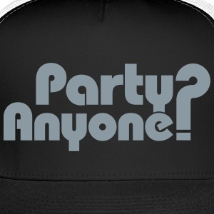 Party Anyone? Caps - Trucker Cap