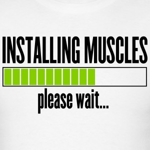 Installing Muscles, please wait T-Shirt - Men's T-Shirt