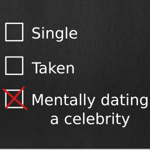 Single Taken Mentally Dating A Celebrity Bags & backpacks - Tote Bag