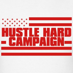 Hustle Hard Campaign - Men's T-Shirt