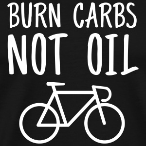 Burn Carbs Not Oil T-Shirts - Men's Premium T-Shirt