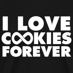 I Love Cookies Forever T-Shirts