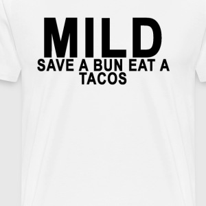 mild_save_a_bun_eat_a_tacos - Men's Premium T-Shirt
