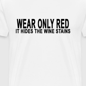 wear_only_red_it_hides_the_wine_stains_s - Men's Premium T-Shirt