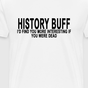 history_buff_id_find_you_more_interesting - Men's Premium T-Shirt
